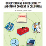 Understanding Confidentiality And Minor Consent In California: An Adolescent Provider Toolkit