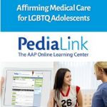 Affirming Medical Care for LGBTQ Adolescents